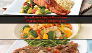 Some Bakers Square Menu Items That You Should Definitely Try