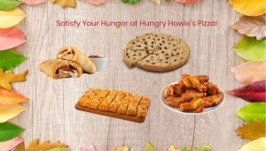 Satisfy Your Hunger at Hungry Howie's Pizza!