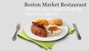 Boston Market Restaurant Chicken and More Just the Way You Like It