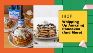 IHOP Whipping Up Amazing Pancakes And More