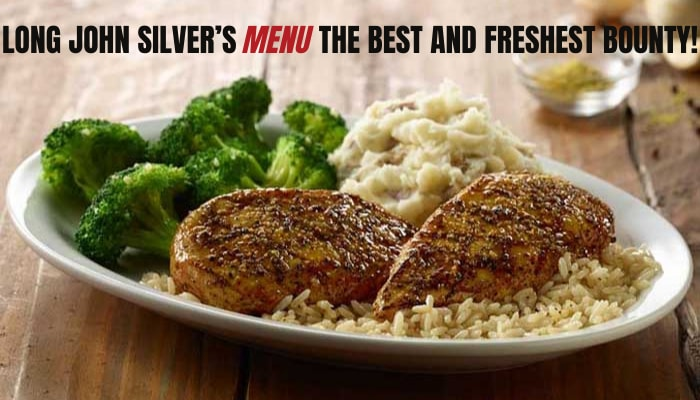 Long John Silver's Menu: The Best and Freshest Bounty!